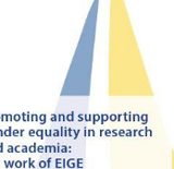 Promoting and supporting gender equality in research and academia: the work of EIGE